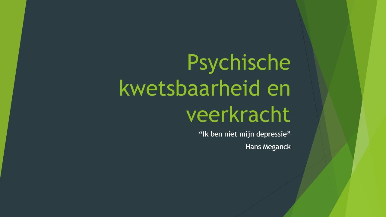 """Psychische kwetsbaarheid en veerkracht """"Ik ben niet mijn depressie"""" Hans Meganck"""