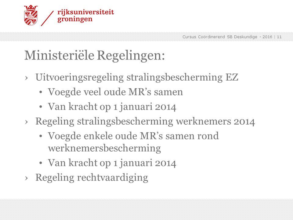 ›Uitvoeringsregeling stralingsbescherming EZ Voegde veel oude MR's samen Van kracht op 1 januari 2014 ›Regeling stralingsbescherming werknemers 2014 V