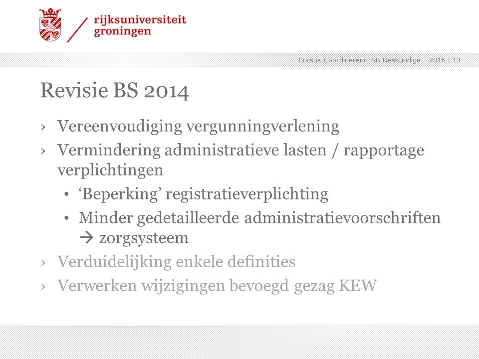 Revisie BS 2014 ›Vereenvoudiging vergunningverlening ›Vermindering administratieve lasten / rapportage verplichtingen 'Beperking' registratieverplicht