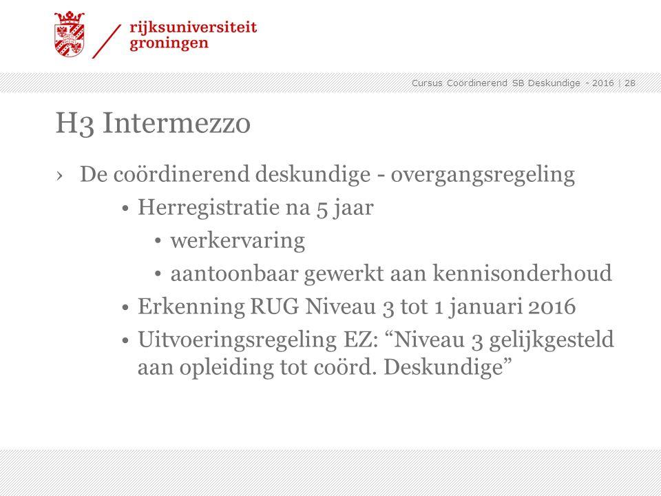 ›De coördinerend deskundige - overgangsregeling Herregistratie na 5 jaar werkervaring aantoonbaar gewerkt aan kennisonderhoud Erkenning RUG Niveau 3 t
