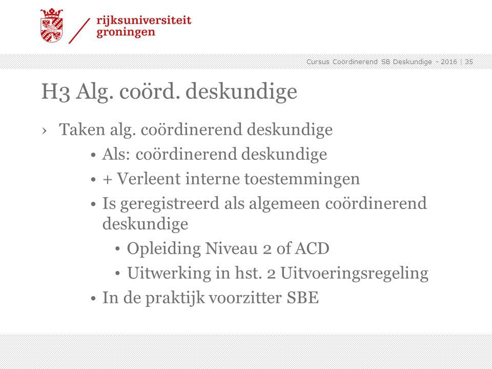 ›Taken alg. coördinerend deskundige Als: coördinerend deskundige + Verleent interne toestemmingen Is geregistreerd als algemeen coördinerend deskundig