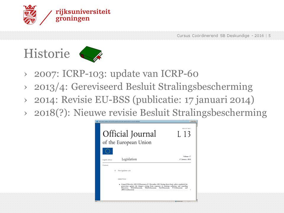 ›2007: ICRP-103: update van ICRP-60 ›2013/4: Gereviseerd Besluit Stralingsbescherming ›2014: Revisie EU-BSS (publicatie: 17 januari 2014) ›2018(?): Ni