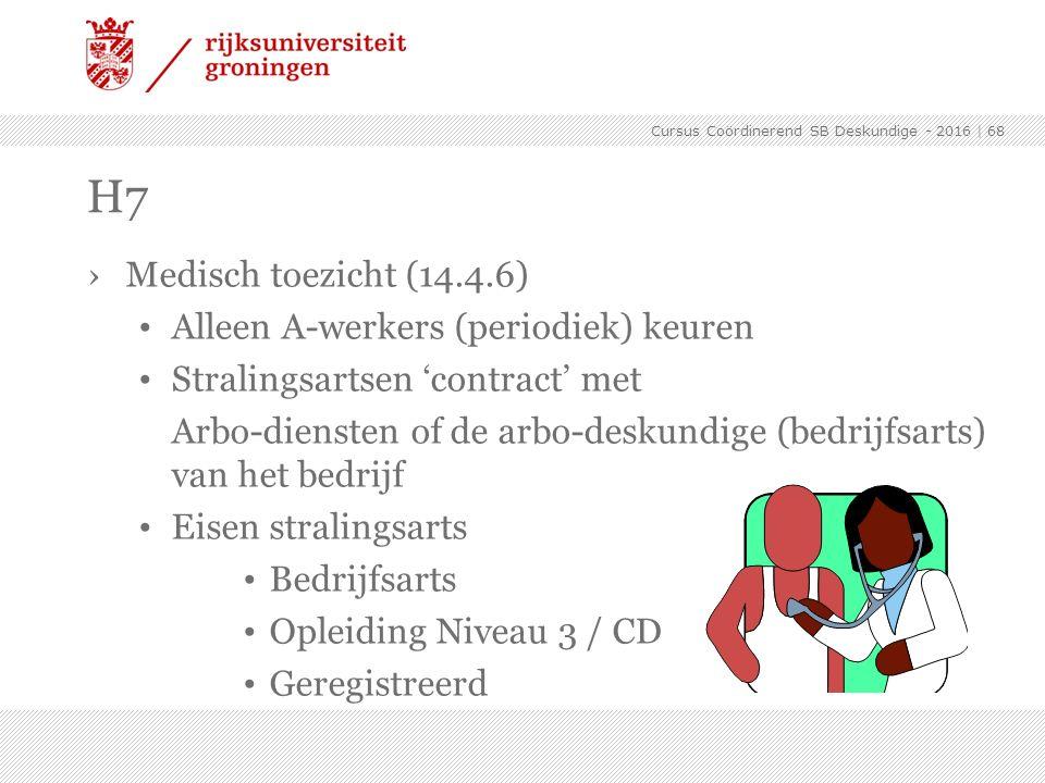 ›Medisch toezicht (14.4.6) Alleen A-werkers (periodiek) keuren Stralingsartsen 'contract' met Arbo-diensten of de arbo-deskundige (bedrijfsarts) van h