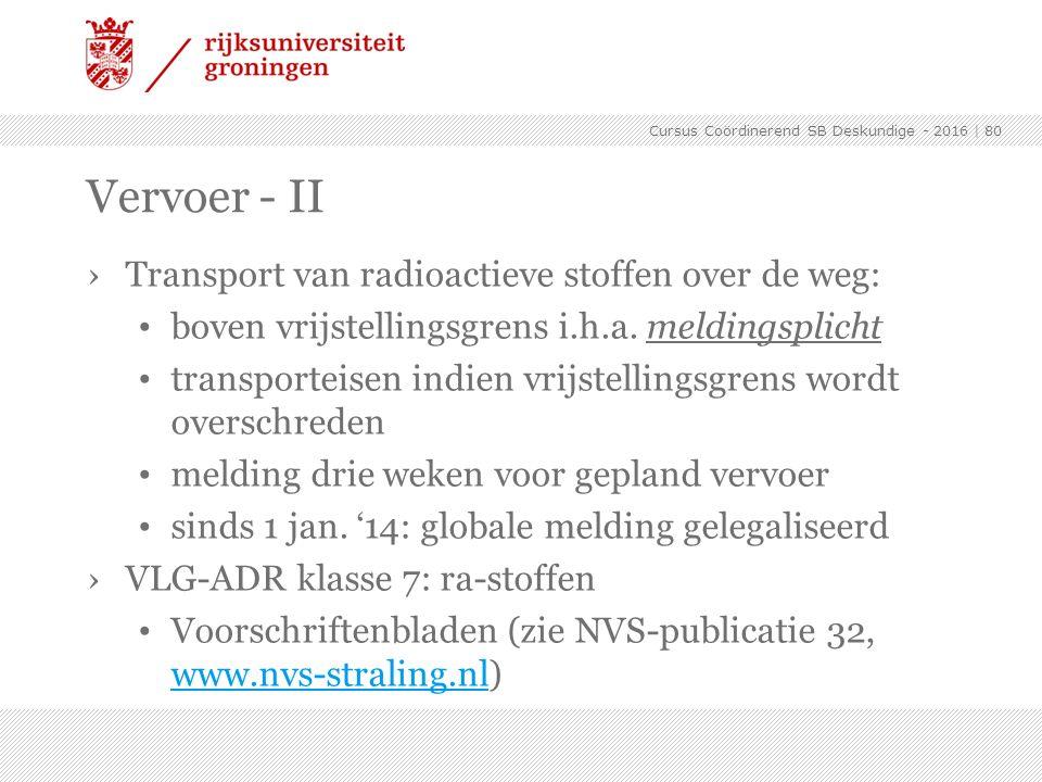 ›Transport van radioactieve stoffen over de weg: boven vrijstellingsgrens i.h.a. meldingsplicht transporteisen indien vrijstellingsgrens wordt oversch