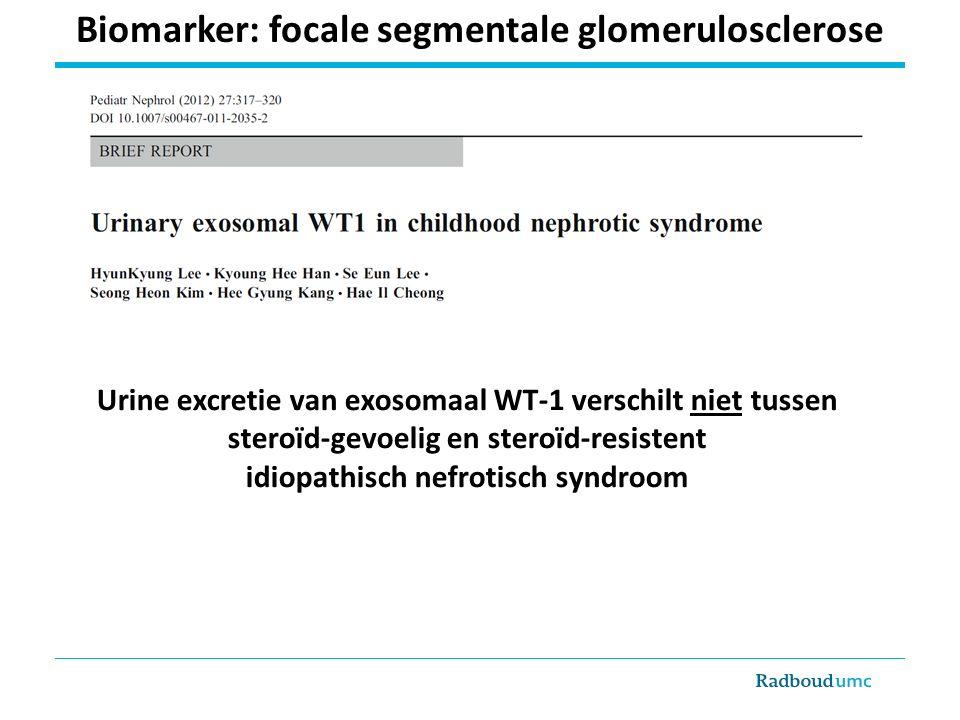 Urine excretie van exosomaal WT-1 verschilt niet tussen steroïd-gevoelig en steroïd-resistent idiopathisch nefrotisch syndroom Biomarker: focale segmentale glomerulosclerose