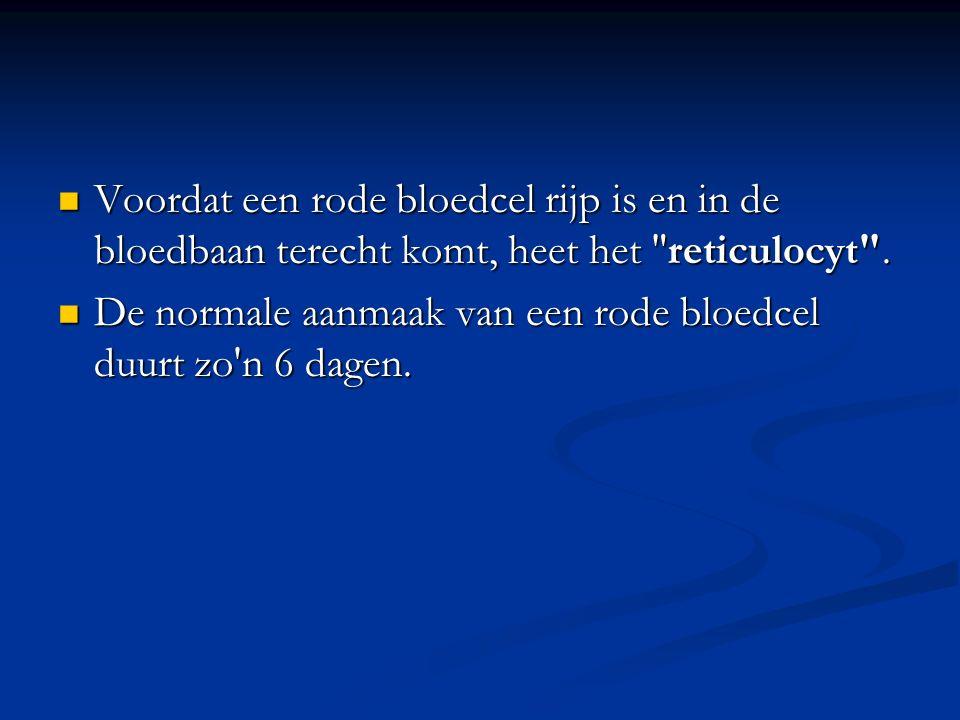 Voordat een rode bloedcel rijp is en in de bloedbaan terecht komt, heet het reticulocyt .