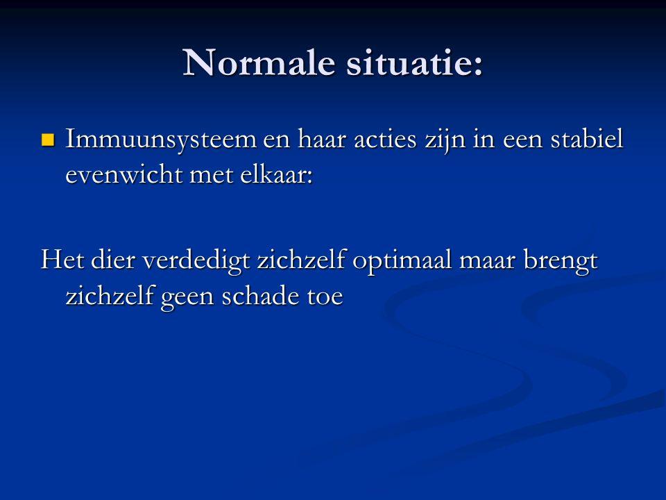 Normale situatie: Immuunsysteem en haar acties zijn in een stabiel evenwicht met elkaar: Immuunsysteem en haar acties zijn in een stabiel evenwicht met elkaar: Het dier verdedigt zichzelf optimaal maar brengt zichzelf geen schade toe