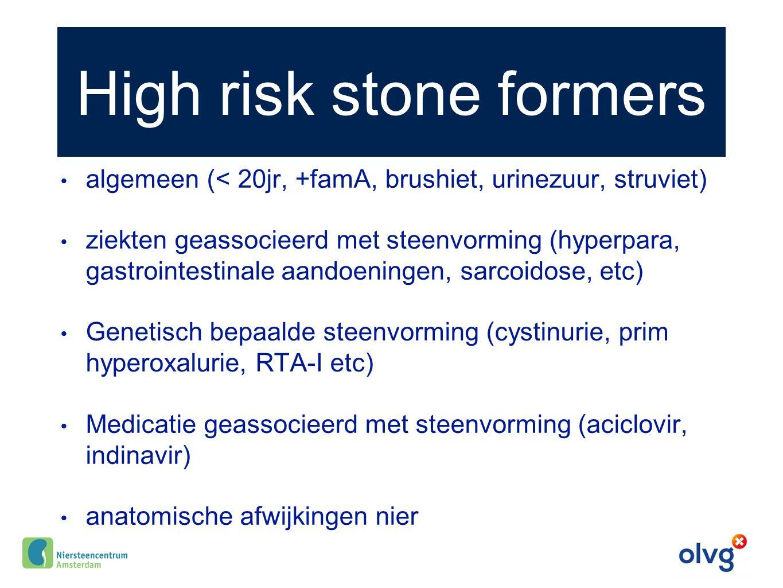 High risk stone formers algemeen (< 20jr, +famA, brushiet, urinezuur, struviet) ziekten geassocieerd met steenvorming (hyperpara, gastrointestinale aa
