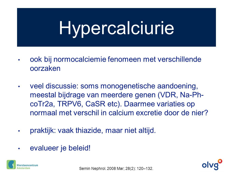 Hypercalciurie ook bij normocalciemie fenomeen met verschillende oorzaken veel discussie: soms monogenetische aandoening, meestal bijdrage van meerder