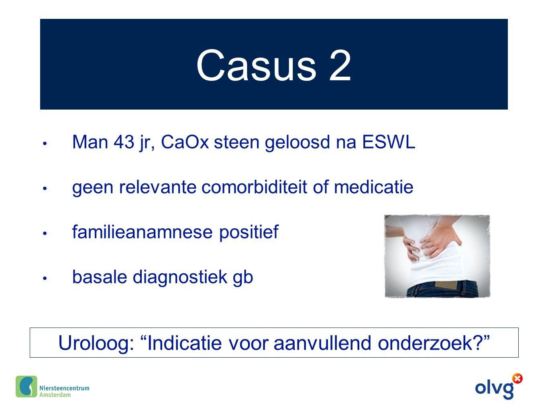 Algemene adviezen Vochtinname 2.5-3.0 L/dag  diurese 2.0- 2.5 L/dag SG urine < 1.010 Circadiaan drinkritme Neutrale pH dranken Voeding Groente en vezels Normal calcium content (4-5 g/day)* Zoutbeperking (<6 g/day) Weinig dierlijk eiwit Leefstijl BMI: 18-25 kg/m 2 Stress beperkende maatregelen Beweging * exception: patients with absorptive hypercalciuria, Ca-excretion > 8 mmol/day