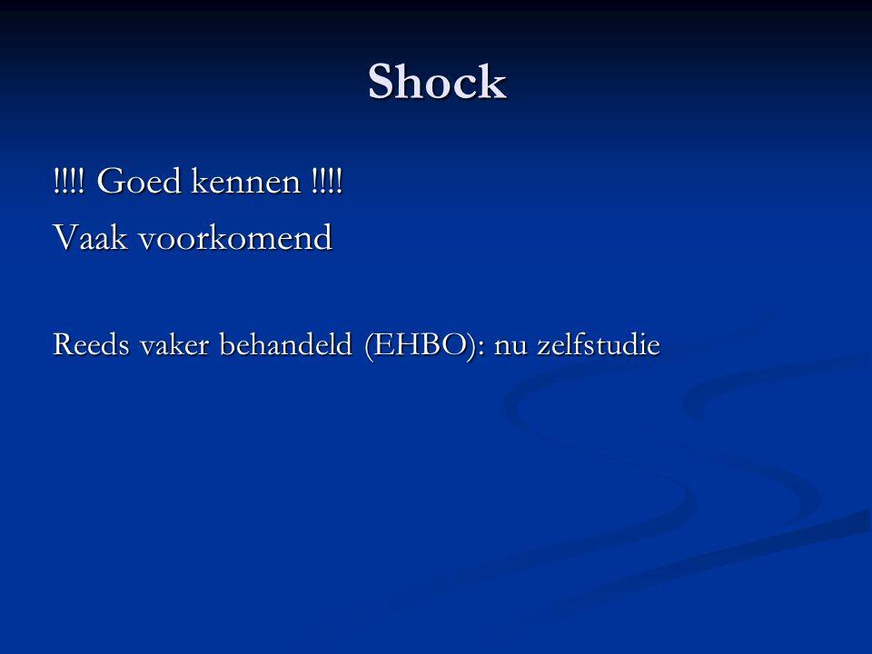 Shock !!!! Goed kennen !!!! Vaak voorkomend Reeds vaker behandeld (EHBO): nu zelfstudie