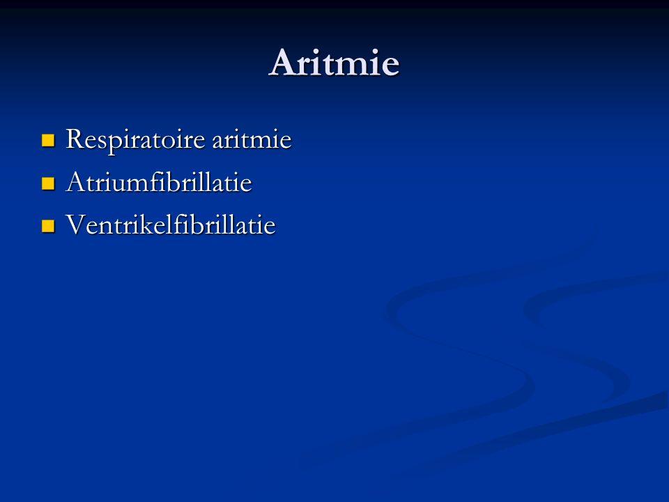 Aritmie Respiratoire aritmie Respiratoire aritmie Atriumfibrillatie Atriumfibrillatie Ventrikelfibrillatie Ventrikelfibrillatie