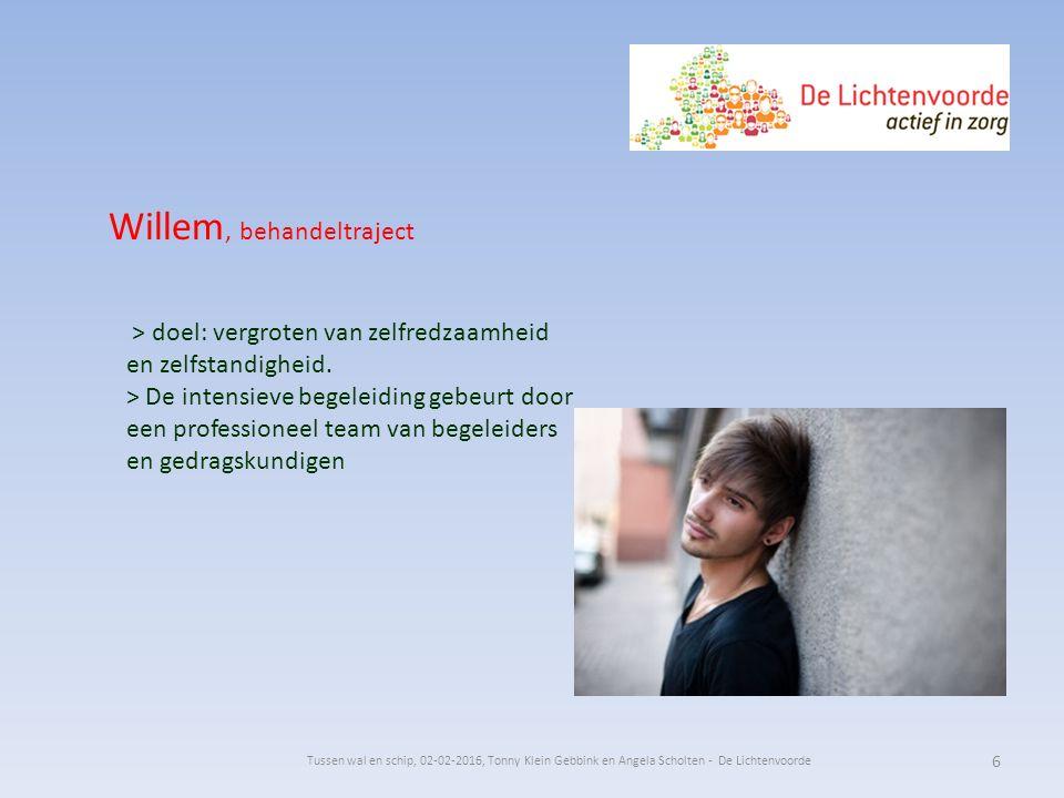Willem, behandeltraject > doel: vergroten van zelfredzaamheid en zelfstandigheid. > De intensieve begeleiding gebeurt door een professioneel team van