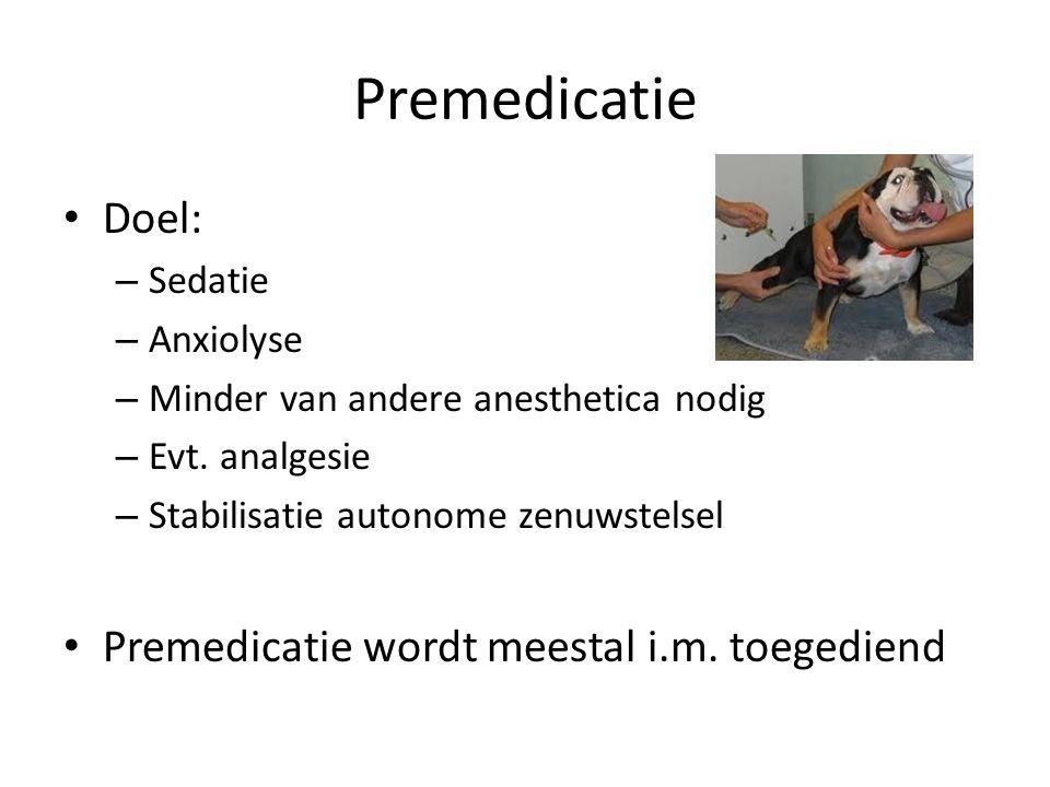 Premedicatie Doel: – Sedatie – Anxiolyse – Minder van andere anesthetica nodig – Evt.