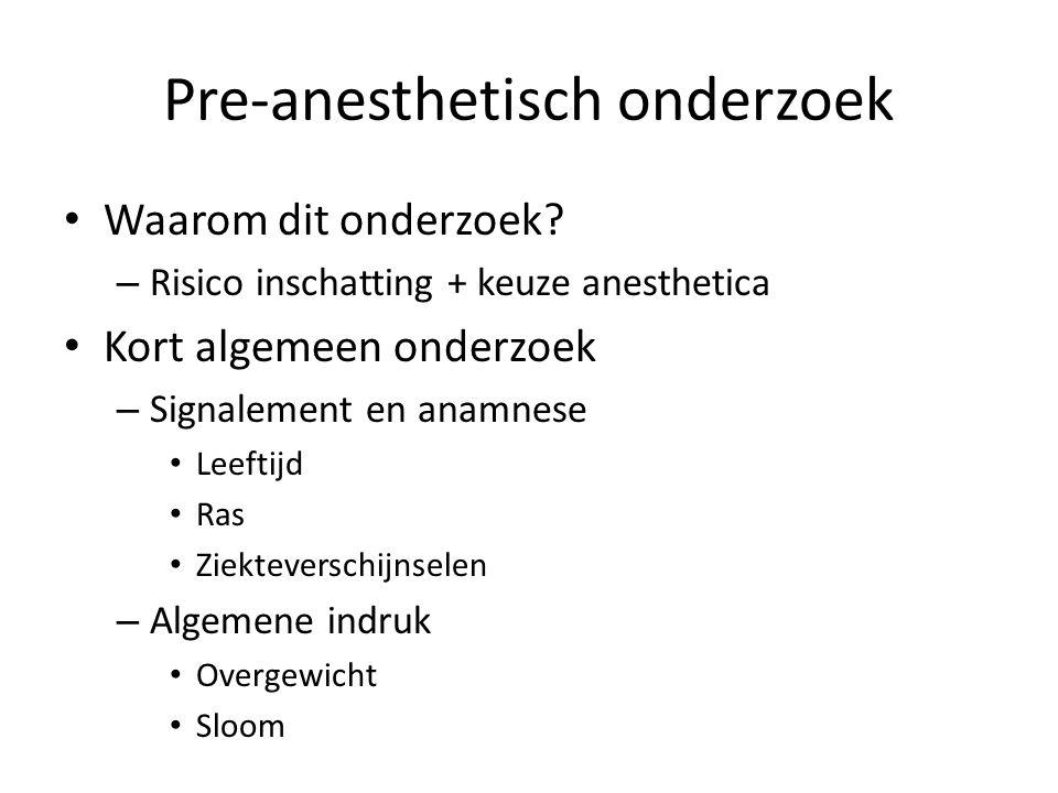 Pre-anesthetisch onderzoek Waarom dit onderzoek.