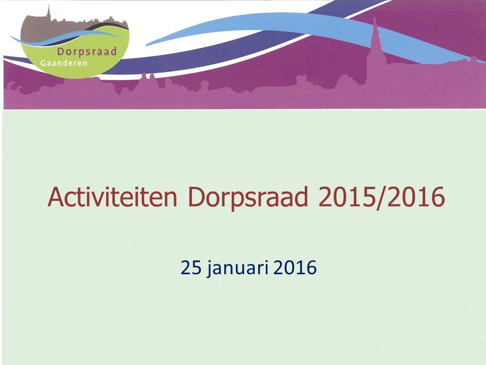 Activiteiten Dorpsraad 2015/2016 25 januari 2016