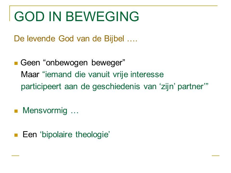 GOD IN BEWEGING De levende God van de Bijbel ….