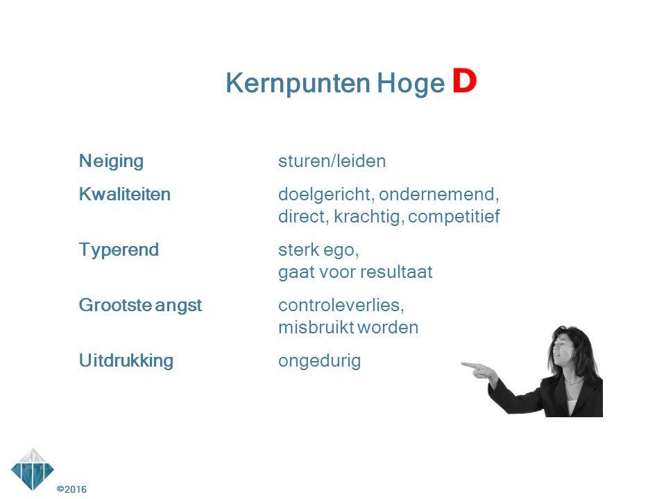 Neigingsturen/leiden Kwaliteitendoelgericht, ondernemend, direct, krachtig, competitief Typerendsterk ego, gaat voor resultaat Grootste angstcontrolev