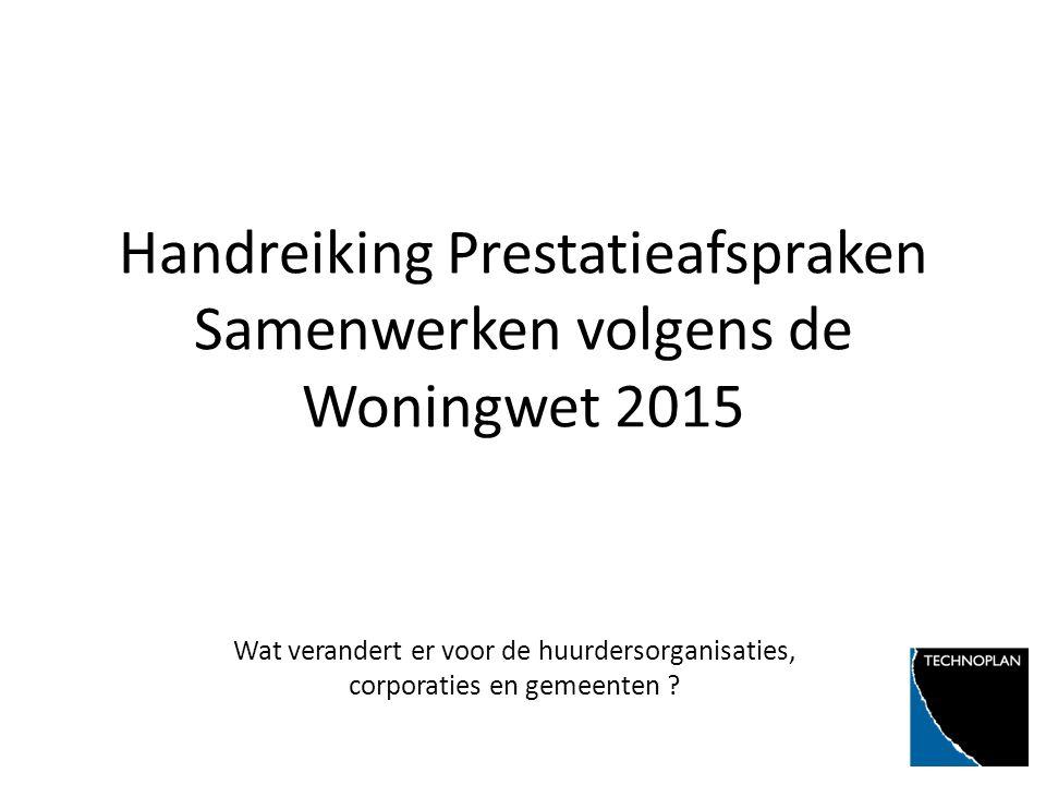 Handreiking Prestatieafspraken Samenwerken volgens de Woningwet 2015 Wat verandert er voor de huurdersorganisaties, corporaties en gemeenten ?