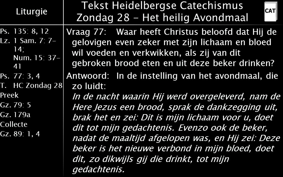 Liturgie Ps.135: 8, 12 Lz.1 Sam. 7: 7- 14; Num.
