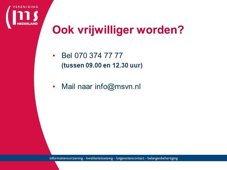Ook vrijwilliger worden Bel 070 374 77 77 (tussen 09.00 en 12.30 uur) Mail naar info@msvn.nl