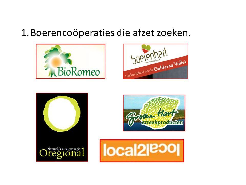 1.Boerencoöperaties die afzet zoeken.