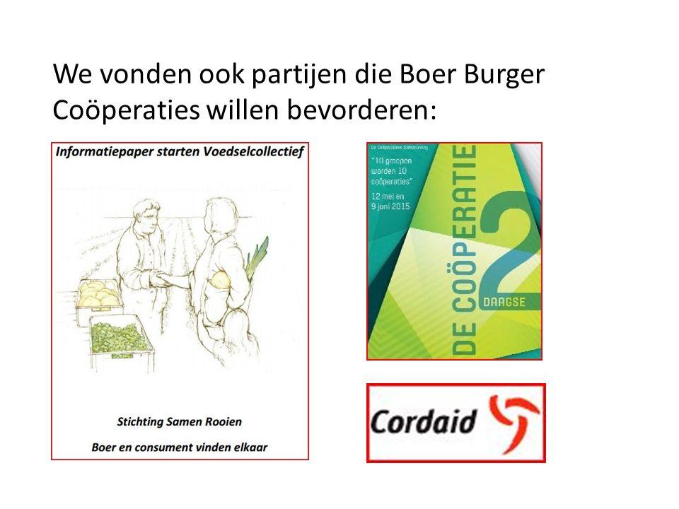 We vonden ook partijen die Boer Burger Coöperaties willen bevorderen: