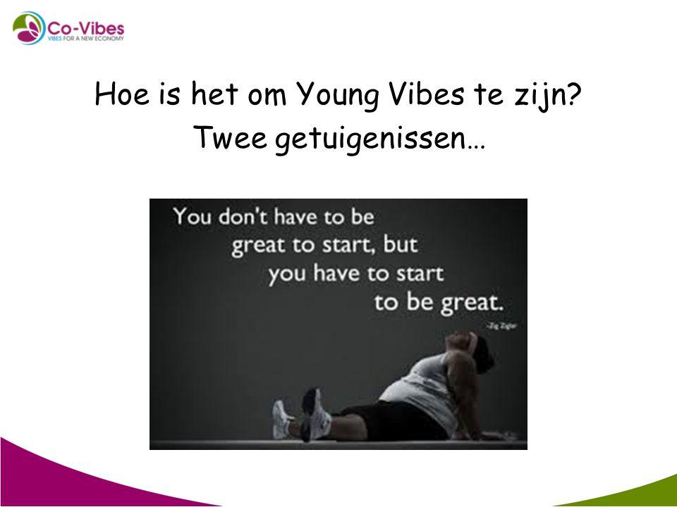 Hoe is het om Young Vibes te zijn? Twee getuigenissen…