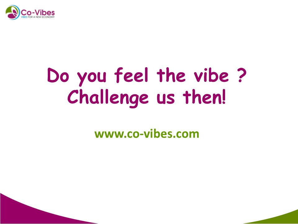 Do you feel the vibe Challenge us then! www.co-vibes.com