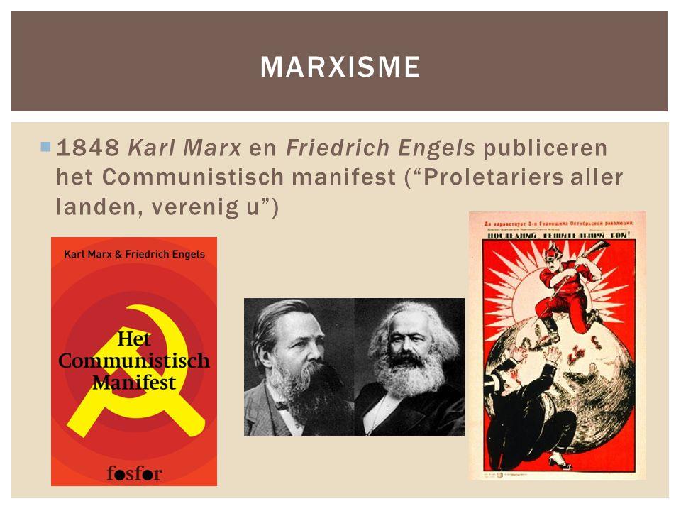 " 1848 Karl Marx en Friedrich Engels publiceren het Communistisch manifest (""Proletariers aller landen, verenig u"") MARXISME"