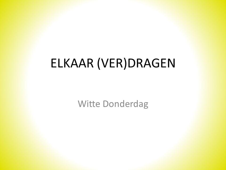 ELKAAR (VER)DRAGEN Witte Donderdag