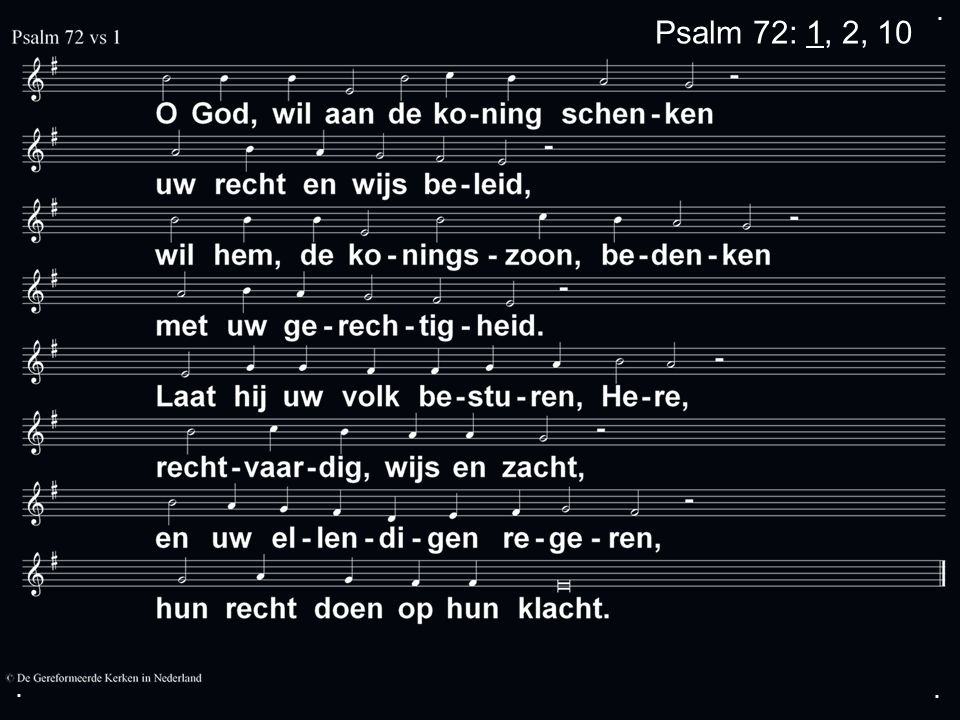... Psalm 72: 1, 2, 10