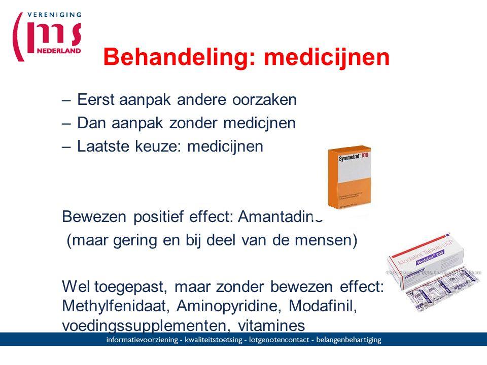 Behandeling: medicijnen –Eerst aanpak andere oorzaken –Dan aanpak zonder medicjnen –Laatste keuze: medicijnen Bewezen positief effect: Amantadine (maa
