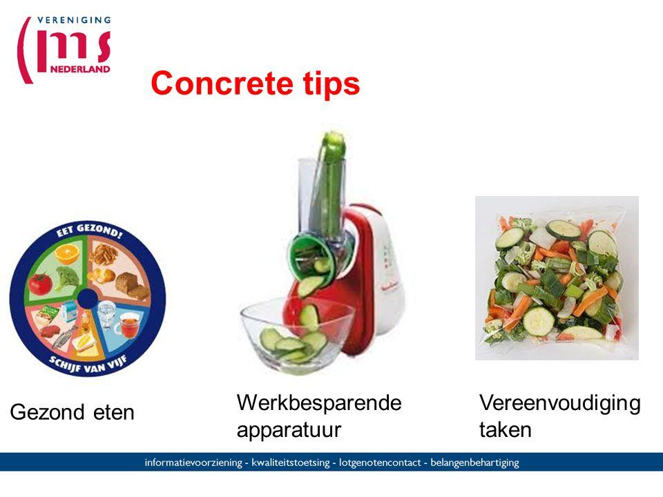Concrete tips Vereenvoudiging taken Gezond eten Werkbesparende apparatuur