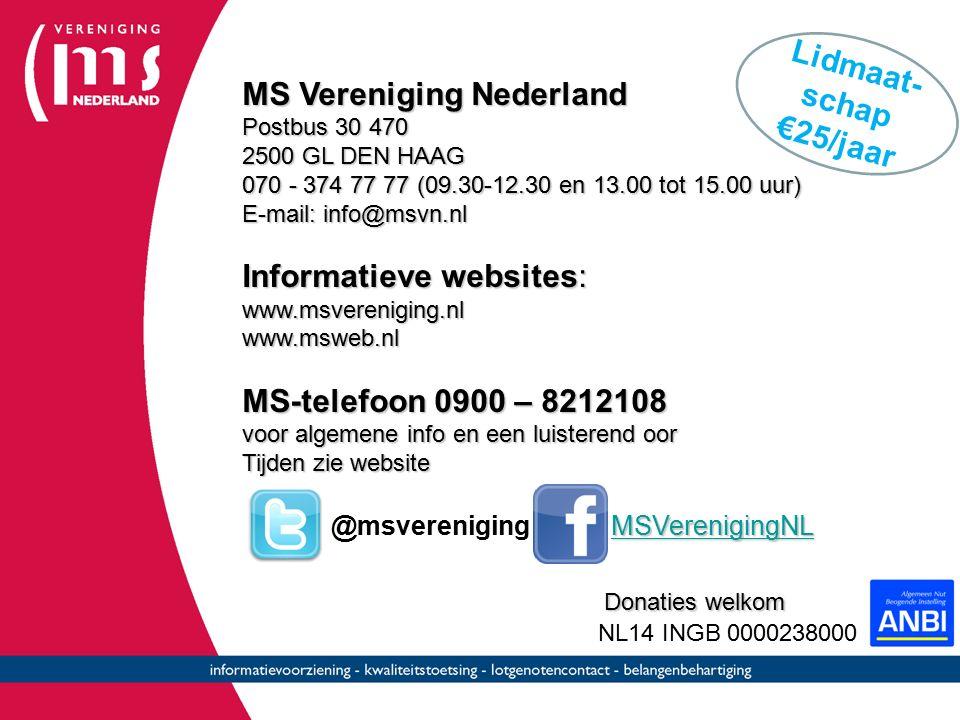 MS Vereniging Nederland Postbus 30 470 2500 GL DEN HAAG 070 - 374 77 77 (09.30-12.30 en 13.00 tot 15.00 uur) E-mail: info@msvn.nl Informatieve website