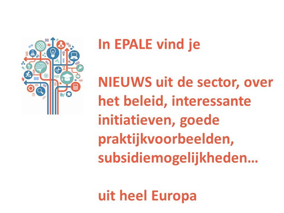 In EPALE vind je NIEUWS uit de sector, over het beleid, interessante initiatieven, goede praktijkvoorbeelden, subsidiemogelijkheden… uit heel Europa