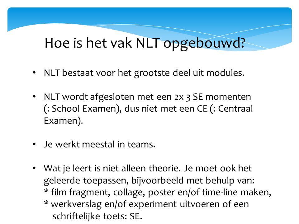 Hoe is het vak NLT opgebouwd. NLT bestaat voor het grootste deel uit modules.