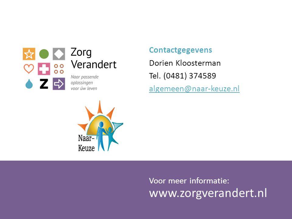 Contactgegevens Dorien Kloosterman Tel. (0481) 374589 algemeen@naar-keuze.nl 56 www.zorgverandert.nl Voor meer informatie: