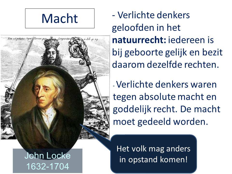 Montesquieu: Trias politica (scheiding der machten) Montesquieu 1689 –1755 De macht moet verdeeld worden!