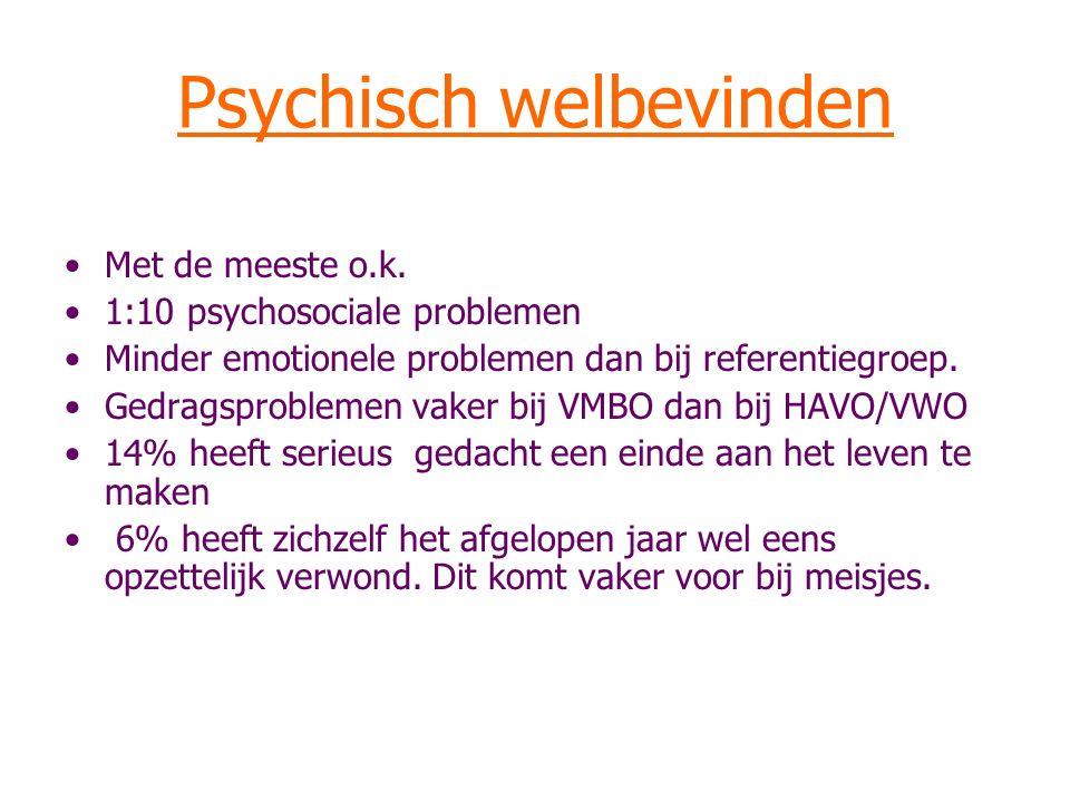 Psychisch welbevinden Met de meeste o.k. 1:10 psychosociale problemen Minder emotionele problemen dan bij referentiegroep. Gedragsproblemen vaker bij