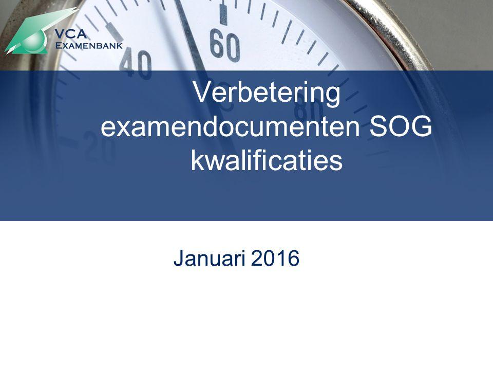 Verbetering examendocumenten SOG kwalificaties Januari 2016