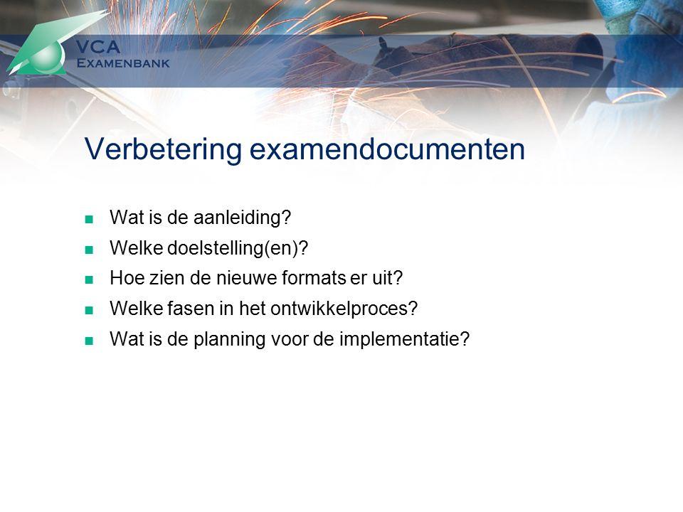 Aanleiding Overlap in bestaande documenten Kwaliteit van toetstermen Weinig uniformiteit in Uitvoeringvoorschriften examinering Onduidelijkheden in Uitvoeringsvoorschriften examinering