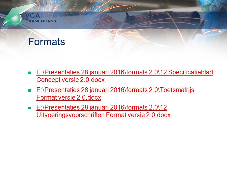 Formats E:\Presentaties 28 januari 2016\formats 2.0\12 Specificatieblad Concept versie 2.0.docx E:\Presentaties 28 januari 2016\formats 2.0\12 Specifi