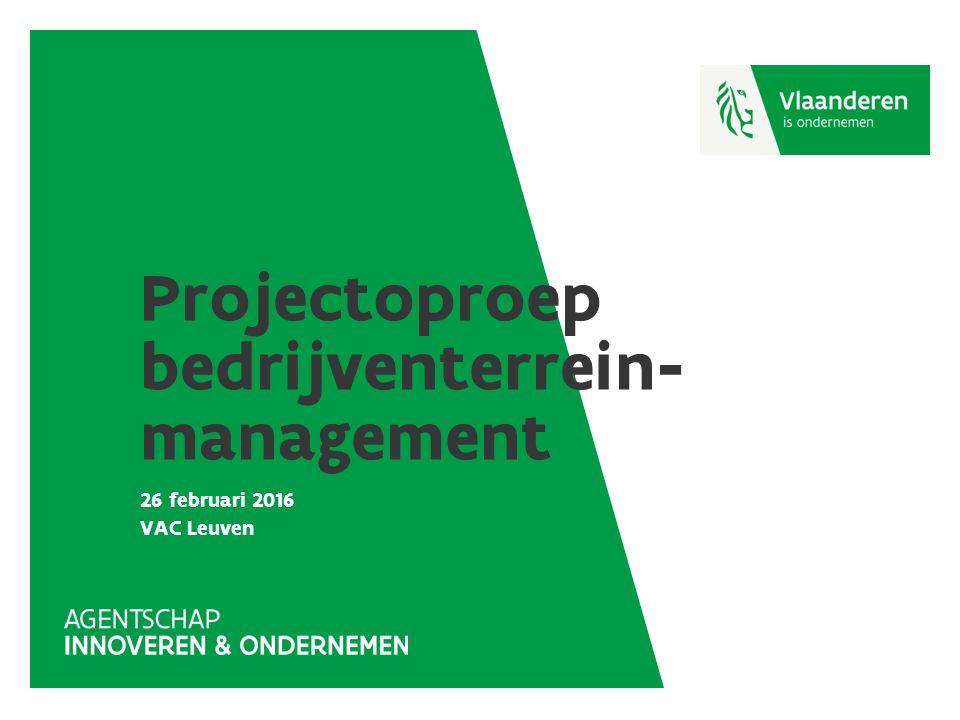 Projectoproep bedrijventerrein- management 26 februari 2016 VAC Leuven