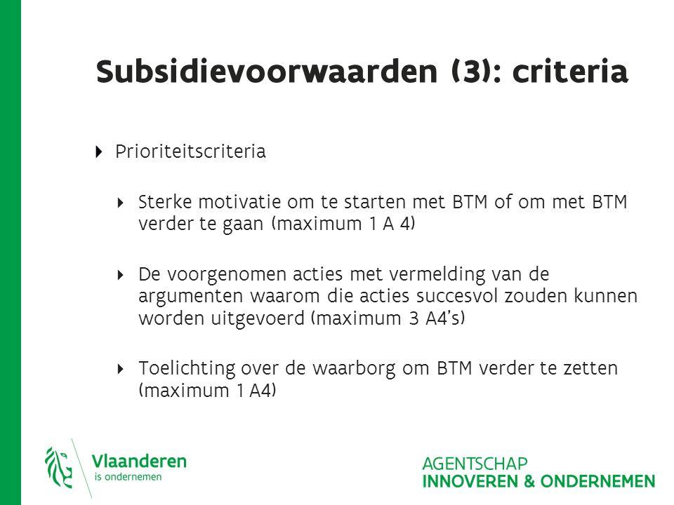 Subsidievoorwaarden (4): criteria Ambities om in te zetten op:  Samenwerking op vlak van energie  Beveiliging en verkeersveiligheid  Duurzaam woon-werkverkeer  Samenwerking op vlak van logistiek  Eco-efficiëntie bv.
