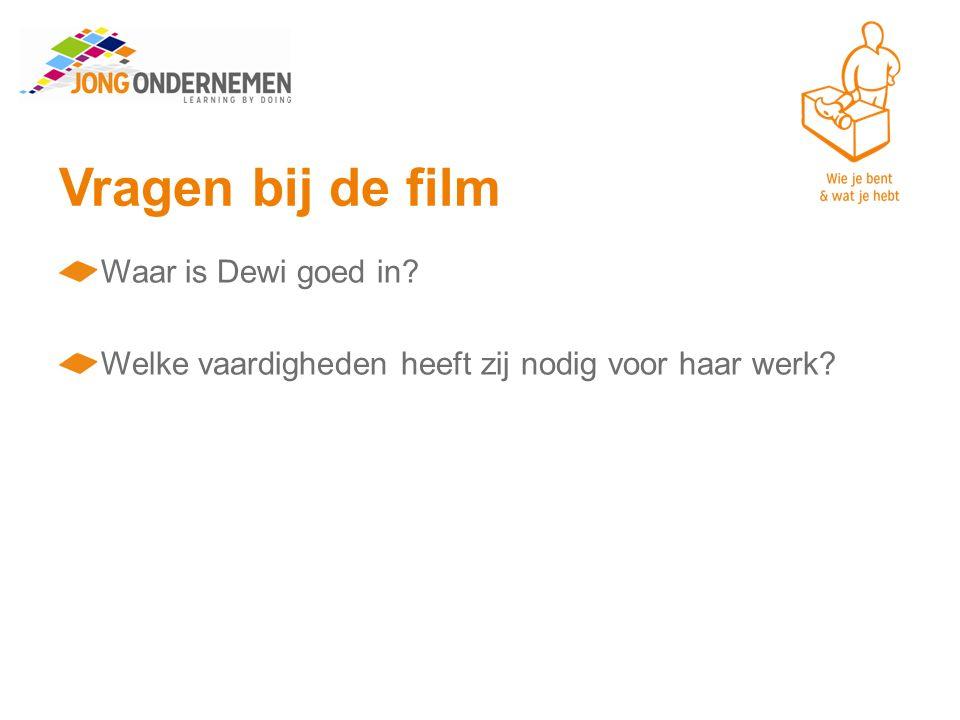 Vragen bij de film Waar is Dewi goed in? Welke vaardigheden heeft zij nodig voor haar werk?