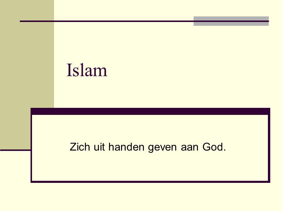 Islam Zich uit handen geven aan God.