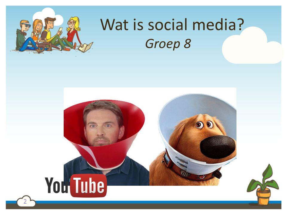 2 Wat is social media? Groep 8