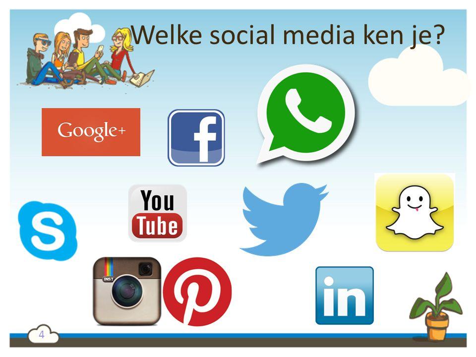 4 Welke social media ken je?