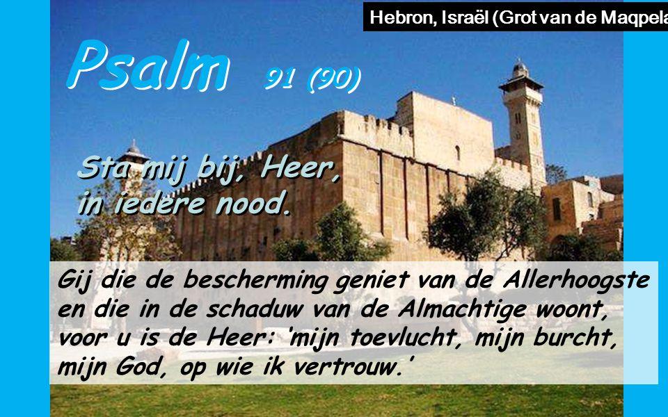 Psalm 91 (90) Sta mij bij, Heer, in iedere nood.